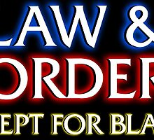 Law & Order: Except for Blacks by andabelart