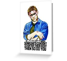 If Lucifer Needs Consent.. Greeting Card