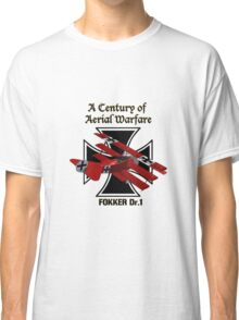 Fokker Dr.1 A Century of Aerial Warfare Classic T-Shirt