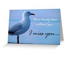 """I miss you"" Greeting Card"
