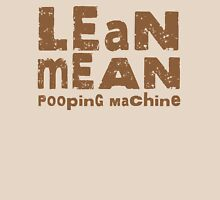 Lean mean pooping machine Unisex T-Shirt