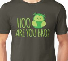 HOO ARE YOU BRO? funny New Zealand owl design Unisex T-Shirt