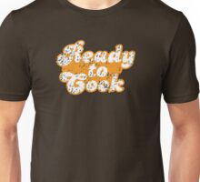 Ready to COOK! Unisex T-Shirt