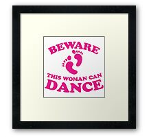 BEWARE! this woman can dance! with cute foot prints Framed Print