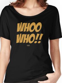 Whoo Hoo!! Women's Relaxed Fit T-Shirt