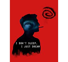 I DON'T SLEEP, I JUST DREAM Photographic Print