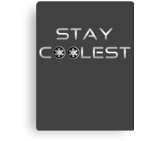 Stay Coolest Canvas Print