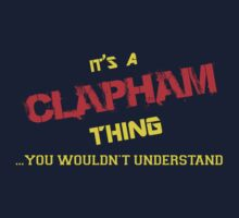 It's a CLAPHAM thing, you wouldn't understand !! by itsmine