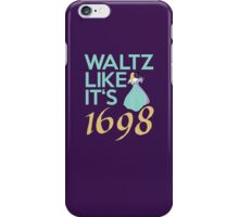 Like they did in 1698 iPhone Case/Skin
