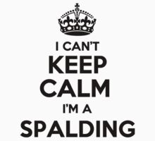 I cant keep calm Im a SPALDING by icant