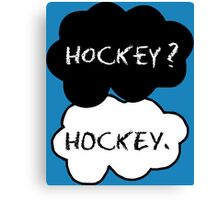 Hockey ? Hockey. Canvas Print