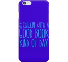 It's a chillin with a good book kind of day iPhone Case/Skin