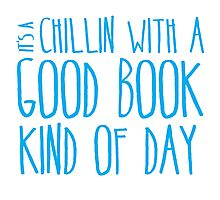 It's a chillin with a good book kind of day Photographic Print