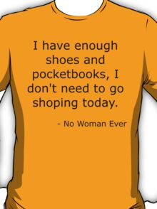 Women and their shoes and pocketbooks T-Shirt