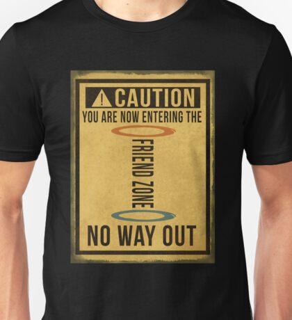 Caution... Friend Zone!!! Unisex T-Shirt