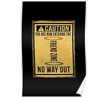 Caution... Friend Zone!!! Poster