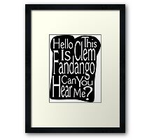 Can Your Hear Me? Framed Print