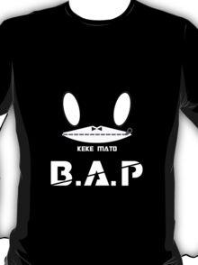 BAP KEKE MATO MATOKI T-Shirt