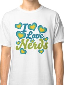 I love nerds Classic T-Shirt