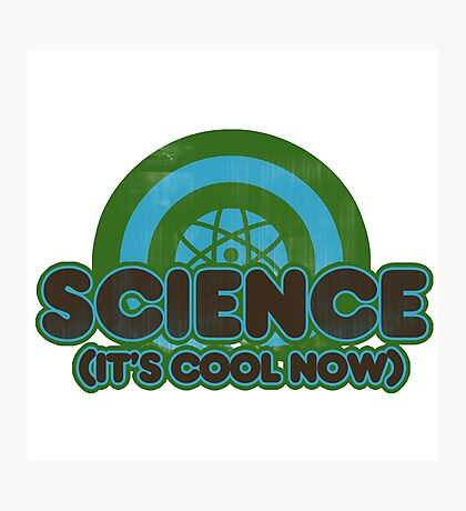 Science is cool now! Photographic Print