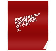 Some Queens Give Saviours Their Happy Endings. Get Over It. Poster