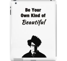 """The IT Crowd Inspired Moss Minimalist Art Print """"Be Your Own Kind of Beautiful"""" iPad Case/Skin"""