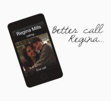 Better Call Regina... by juliamuehlbauer