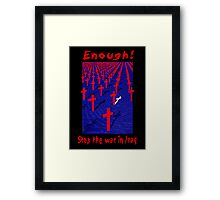 Enough! Framed Print
