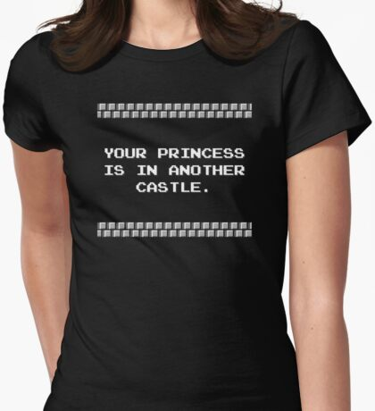 Your Princess is in Another Castle Womens Fitted T-Shirt