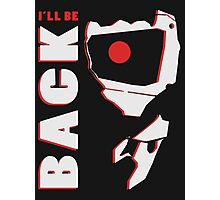 terminator - I'll be back Photographic Print