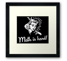 Math is Hard Framed Print