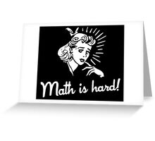Math is Hard Greeting Card