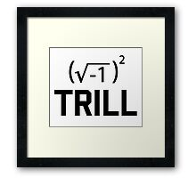 Real Numbers are Trill Framed Print
