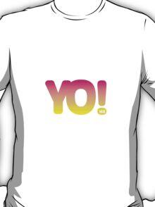 YO! more yes than no T-Shirt