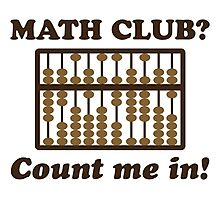 Count Me in the Math Club Photographic Print