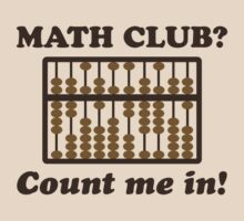 Count Me in the Math Club by TheShirtYurt