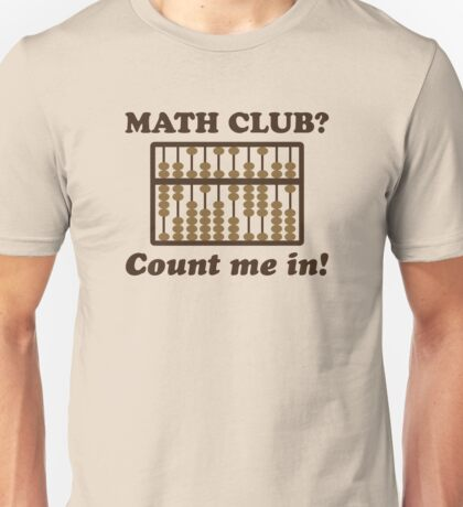 Count Me in the Math Club Unisex T-Shirt
