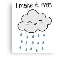I Make It Rain Cute Storm Cloud Canvas Print