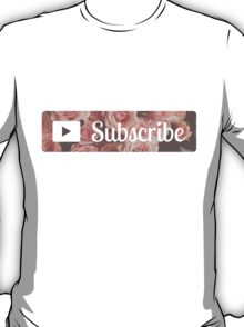 Floral Subscribe Button T-Shirt