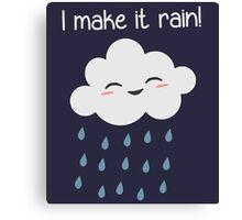 I Make It Rain Cute Storm Cloud Canvas Print