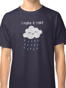 I Make It Rain Cute Storm Cloud Classic T-Shirt
