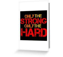 Only the strong Greeting Card