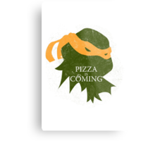 Pizza is Coming (Turtle Green Version) Metal Print