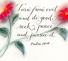 Scripture Psalm 34:14 calligraphy art  by Melissa Goza