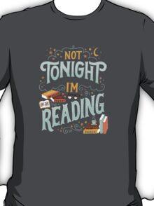 Not tonight, I'm reading - Books Addicted T-Shirt