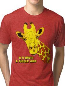 R U Havin A Giggle M8? Giraffe Tri-blend T-Shirt