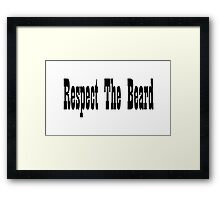 Respect the Beard Framed Print
