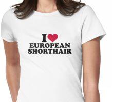I love European Shorthair cat Womens Fitted T-Shirt