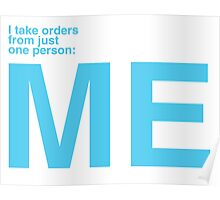 I Take Orders From Just One Person: ME. Poster