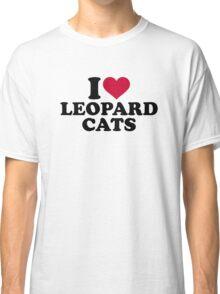 I love Leopard cats Classic T-Shirt